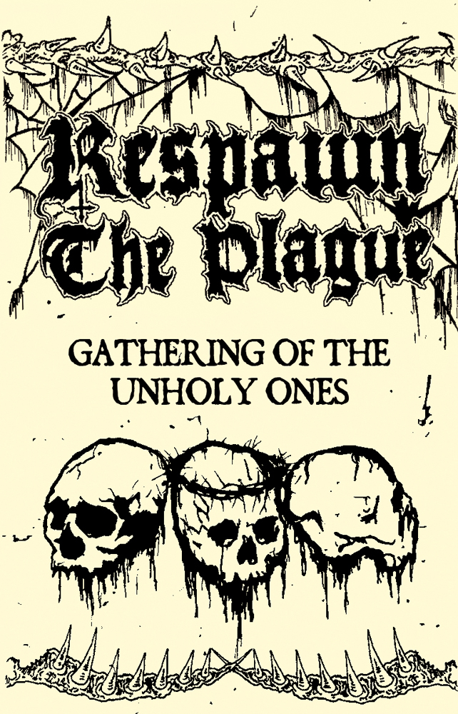 Respawn The Plague - Gathering Of The Unholy Ones (Tape)