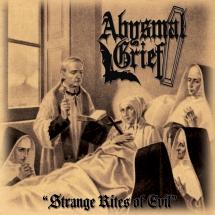 Abysmal Grief - Strange Rites Of Evil (CD)