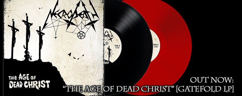 NECRODEATH 'The Age Of Dead Christ' Gatefold LP – OUT NOW