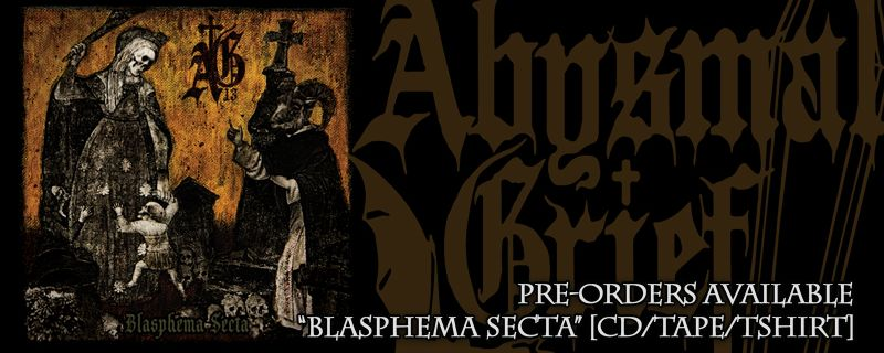 "ABYSMAL GRIEF ""Blasphema Secta"" CD/TAPE – PRE-ORDERS AVAILABLE"