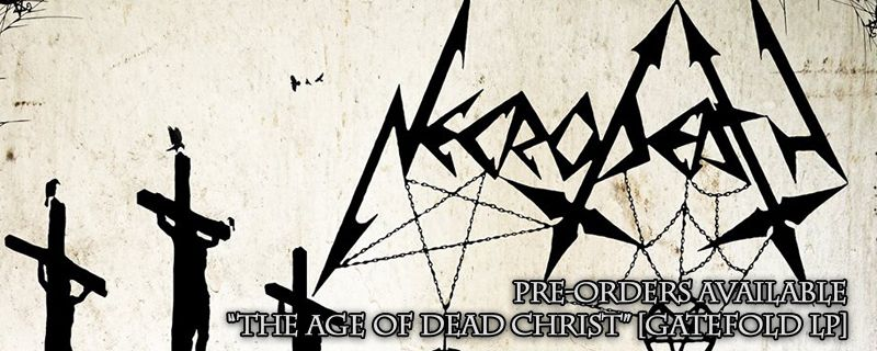 "NECRODEATH ""The Age Of Dead Christ"" Gatefold LP – PRE-ORDERS AVAILABLE"