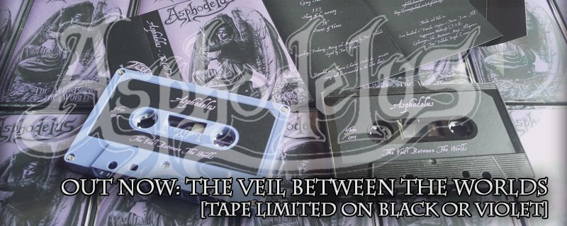 "ASPHODELUS ""The Veil Between The Worlds"" CASSETTE – OUT NOW!!"