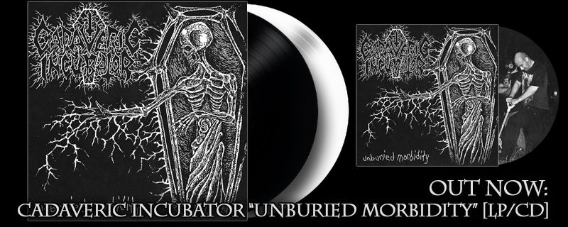 "CADAVERIC INCUBATOR ""Unburied Morbidity"" CD/LP – OUT NOW!!"