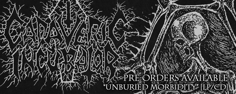 "CADAVERIC INCUBATOR ""Unburied Morbidity"" CD/LP – PRE ORDERS AVAILABLE"