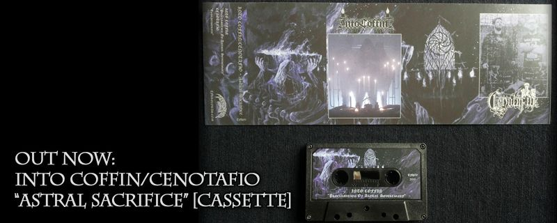 INTO COFFIN/CENOTAFIO 'Astral Sacrifice' Cassette – OUT NOW