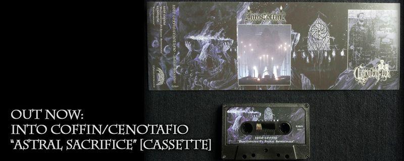 INTO COFFIN/CENOTAFIO 'Astral Sacrifice' Cassette – OUT NOW