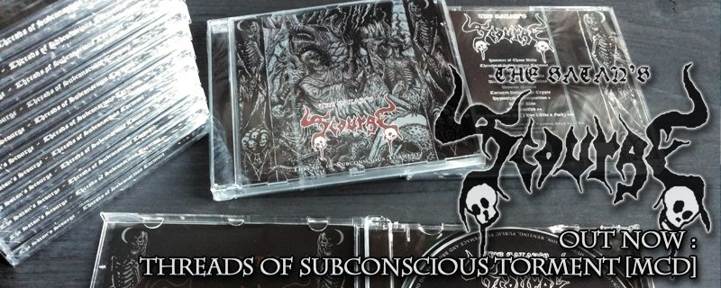 "THE SATAN'S SCOURGE ""Threads Of Subconscious Torment"" MCD – OUT NOW!!"